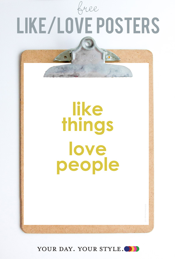 Free Like Things. Love People. Poster by Your day. Your style. ©2015