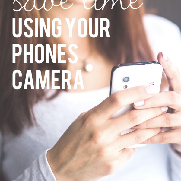 12 Ways to Save Time Using Your Smart Phone Camera
