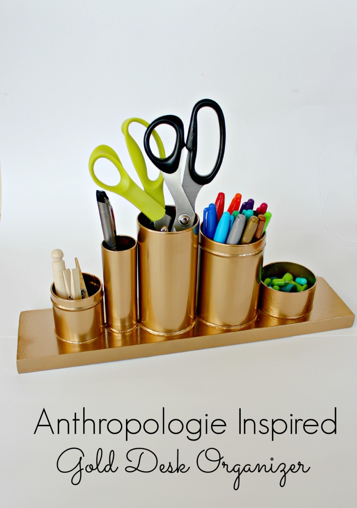 15 ways to organize with tin cans - Anthropology Desk Organizer knock off in gold