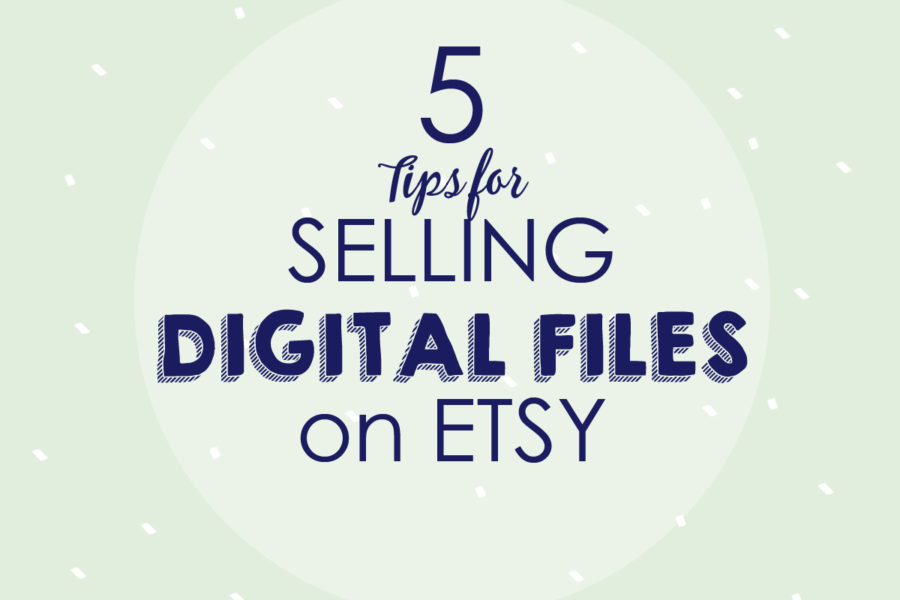How to Sell Digital Files on Etsy