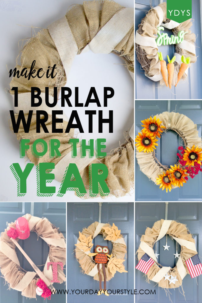 How to Make A Burlap Wreath from Your Day. Your Style. Make one wreath you can use all year long.