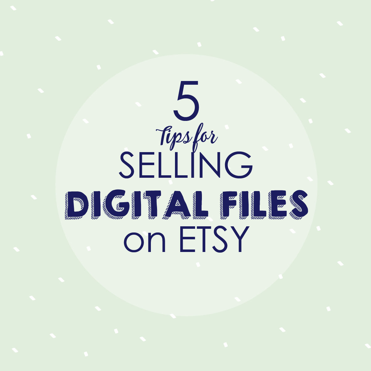 How To Create And Sell Digital Files To Sell On Etsy